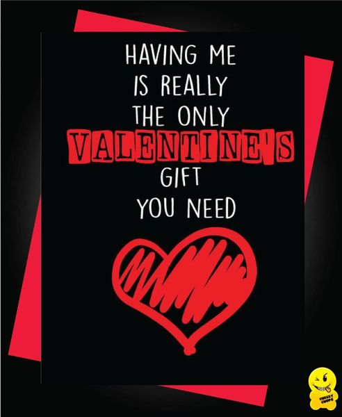 Having me is really the only gift you need. Happy Valentine's day V84