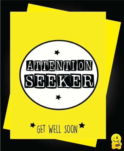 Get well card - Attention seeker G6