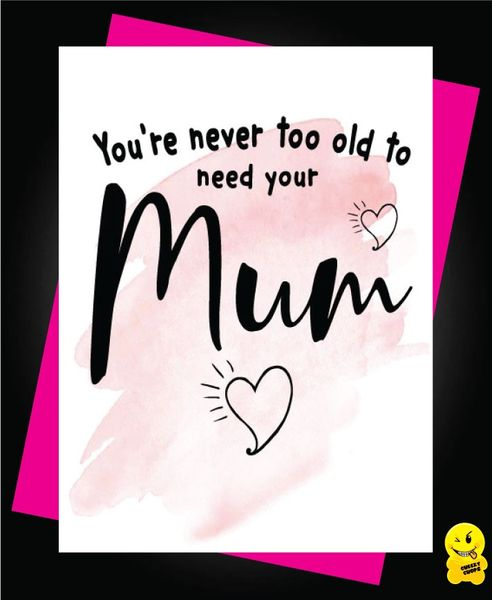 You're never too old to need your mum M44