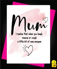 Mum I Realise That When You Laugh, Sneeze or Cough - a Little Bit of Wee escapes M39