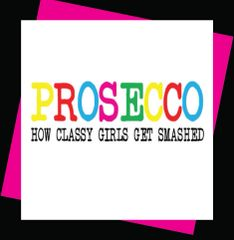 Prosecco How classy girls get smashed (GIRL05)