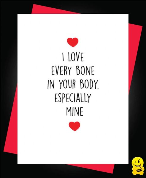Card - I love every bone in your body, especially mine - A44