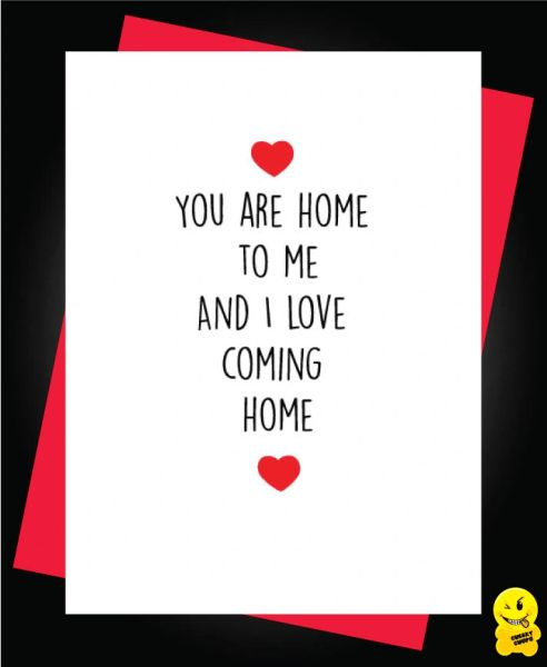 Card - You are home to me and I love coming home - A47