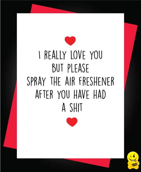 Card - I really love you but please spray the air freshener after you have had a shit - A49