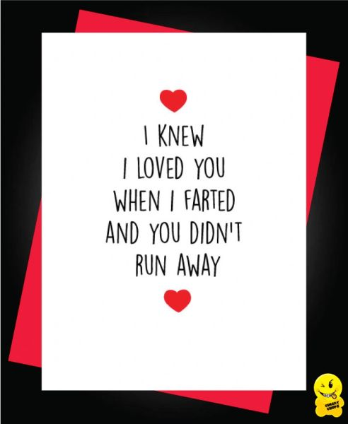 Card - I knew I loved you when I farted and you didn't run away - A51