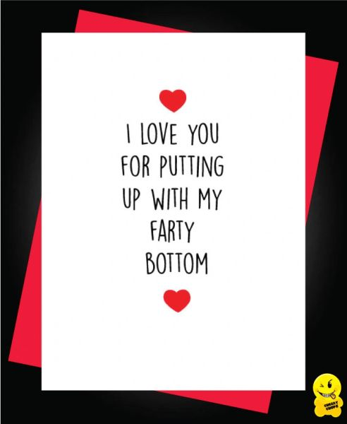Card -I love you for putting up with my farty bottom - A56