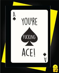 You're fucking ace T6