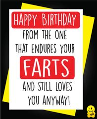 Happy Birthday from the one that endures your farts but still loves you anyway! C372