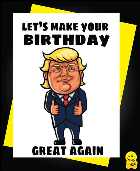 Donald Trump - Let's make your Birthday Great again C491