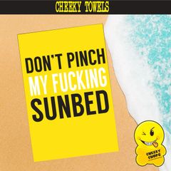 LARGE printed beach towel - Don't pinch my fucking sunbed