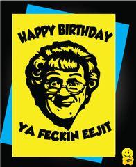 Mrs Browns Boys Happy Birthday Ya Fecking Eejit C809