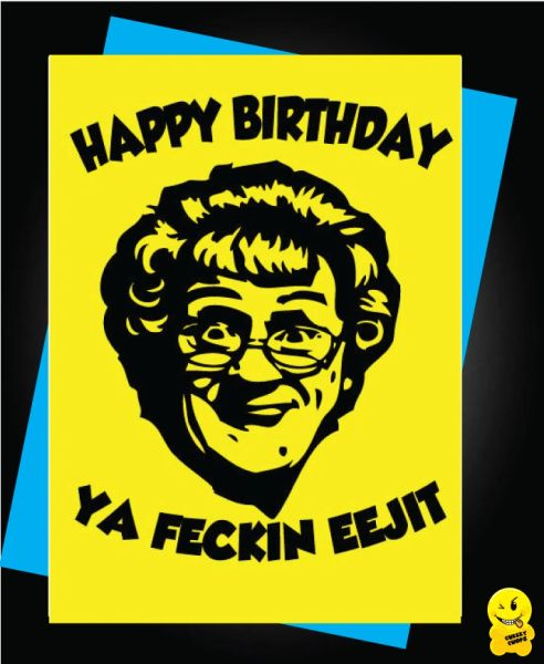 Mrs Browns Boys Happy Birthday Ya Fecking Eejit C809