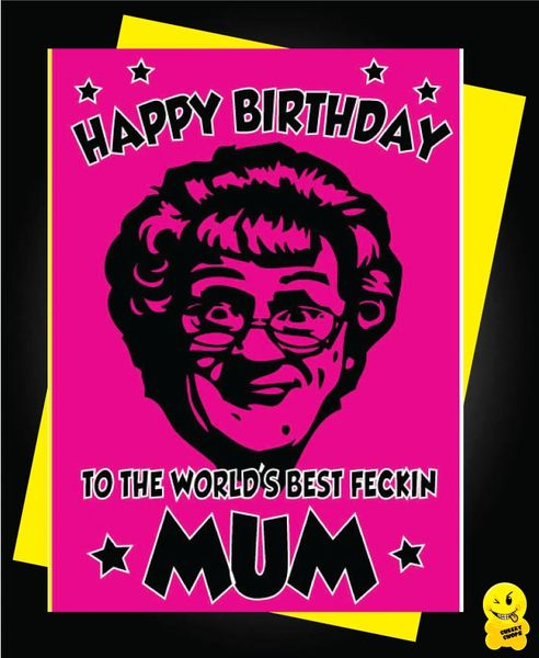 Mrs Browns Boys Birthday Card To the world's best fecking MUM C810