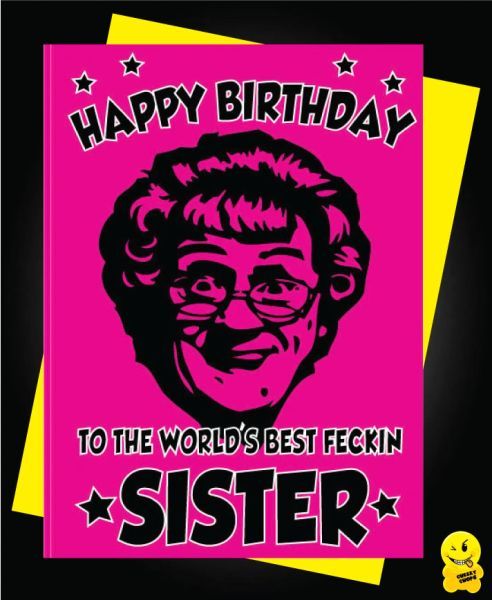 Mrs Browns Boys Birthday Card To the world's best fecking SISTER C811