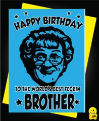 Mrs Browns Boys Birthday Card To the world's best fecking BROTHER C813