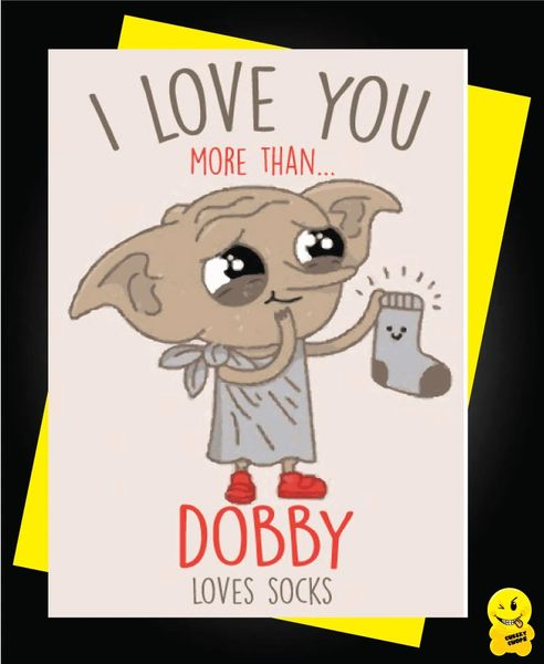I love you more than dobby loves socks C816