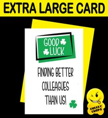 Jumbo Extra Large Card - Better Colleagues than us - N2