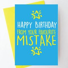 Happy Birthday from your favourite mistake - BC10