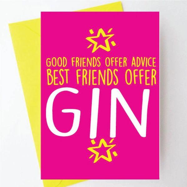 Good friends offer advice best friends offer gin - BC11