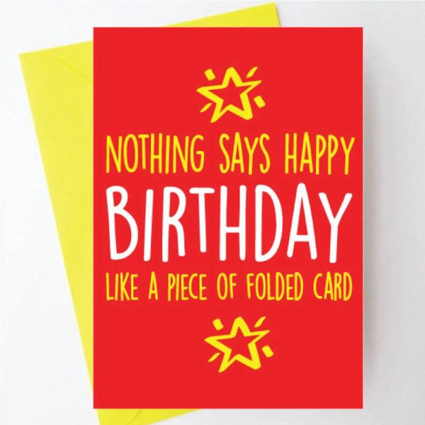 Nothing says happy Birthday like a piece of folded card - BC12