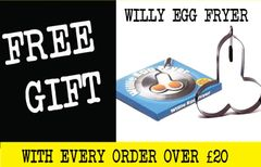 FREE GIFT WITH EVERY ORDER OVER £20.00 - WILLY EGG FRYER