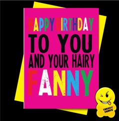 Offensive Birthday Card Happy Birthday to you and your hairy fanny C904