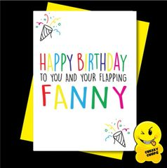 Offensive Birthday Card Happy Birthday to you and your flapping fanny C907
