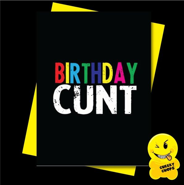 Offensive Birthday Card Birthday Cunt - C912