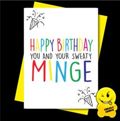 Offensive Birthday Card Happy Birthday to you and your sweaty minge C914