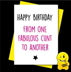 Offensive Birthday Card Happy Birthday from one fabulous cunt to another C919