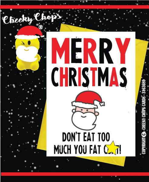 Merry Christmas - Don't eat too much you fat cunt! XM46