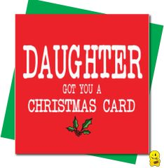 Daughter got you a Christmas Card
