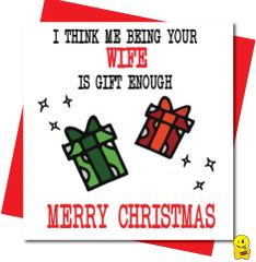 I think me being your wife is gift enough - Merry Christmas