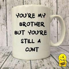 You're my Brother - Mug208
