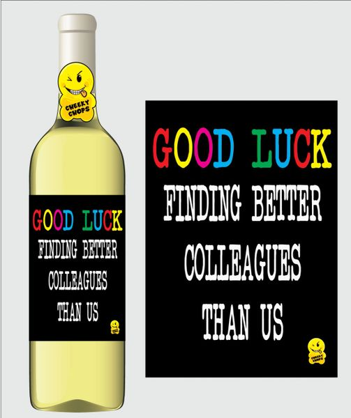 Wine Label - Good luck finding better colleagues than us