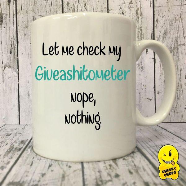 Cheeky Mug - Giveashitometer - MUG210