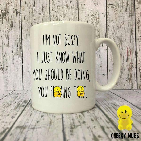 Cheeky Mug - I'm Not Bossy - MUG19