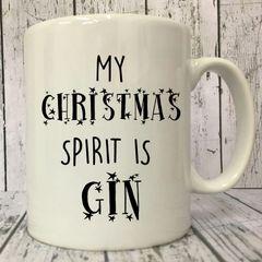My Christmas Sprit is Gin Mug
