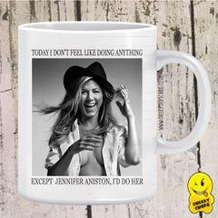 I Feel Like Doing Jennifer Aniston Mug - Friends