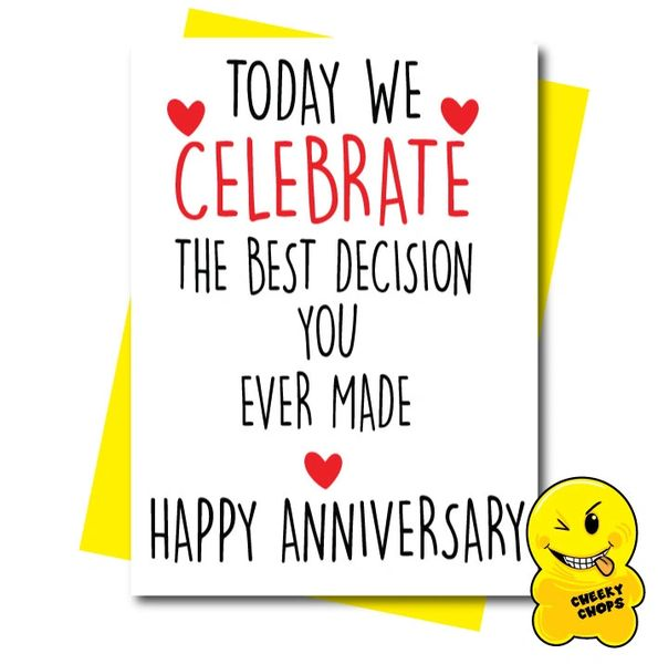 Card - Today we celebrate the best decision you ever made - Happy Anniversary - A40
