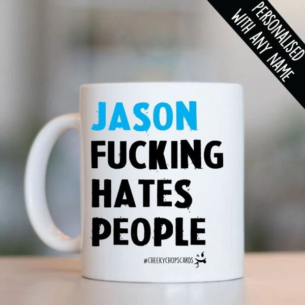 Personalised Mug - Fucking Hates people - PMUG07
