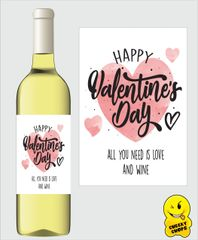 Valentine's Day Wine Label - All you need is love and wine - WL30