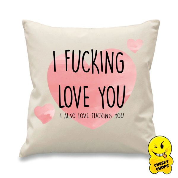 Cheeky Cushion I fucking love you CUSH09
