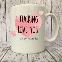 Cheeky mug - I fucking love you -MUG223