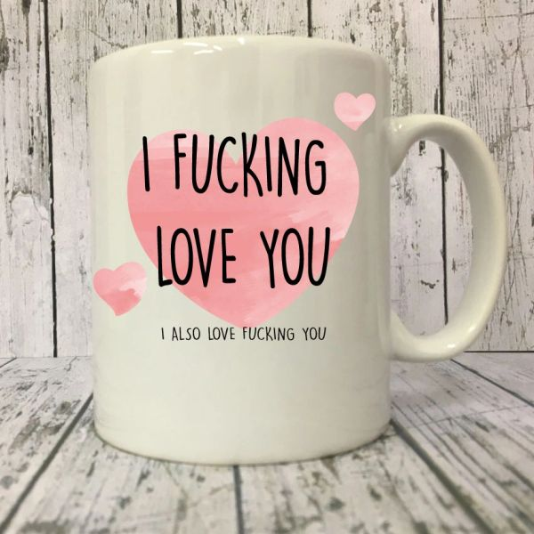 Cheeky mug - I fucking love you -MUG223