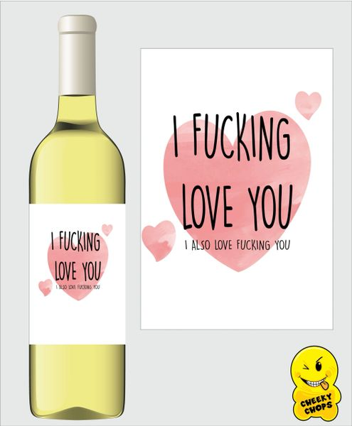 Valentine's Day Wine Label - I fucking love you - WL31