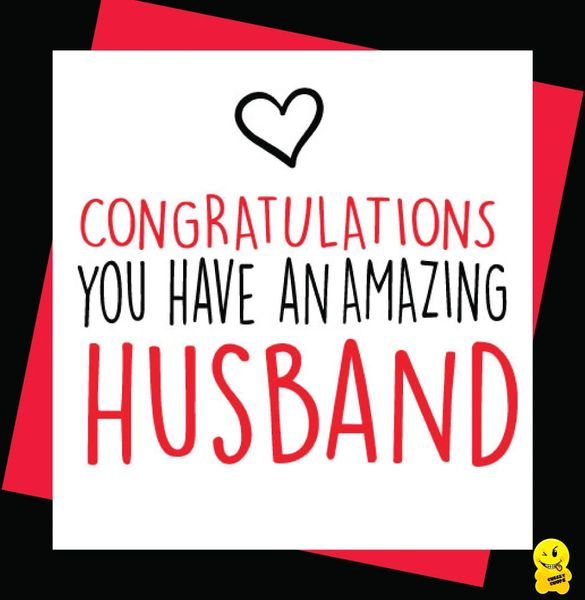 Congratulations you have an amazing husband A69