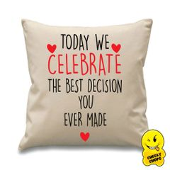 Cheeky Cushion - Today we celebrate the best decision you ever made CUSH11