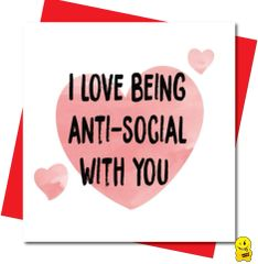 I love being anti social with you V107