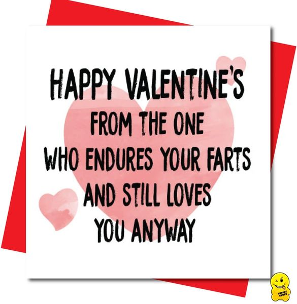Happy Valentine's from the one who endures your farts and still loves you anyway V101